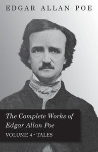 The Complete Works of Edgar Allan Poe; Tales - Volume 4
