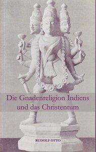 Die Gnadenreligion Indiens und das Christentum