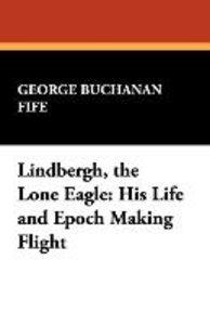 Lindbergh, the Lone Eagle