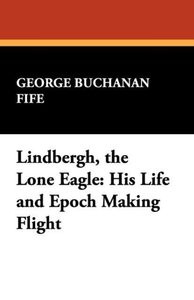 Lindbergh, the Lone Eagle