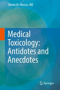 Medical Toxicology Antidotes and Anecdotes