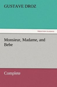Monsieur, Madame, and Bebe - Complete