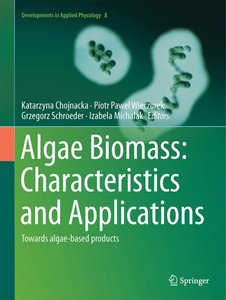 Algae Biomass: Characteristics and Applications