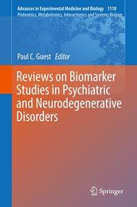 Reviews on Biomarker Studies in Psychiatric and Neurodegenerativ