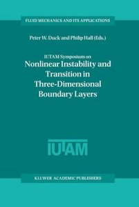 IUTAM Symposium on Nonlinear Instability and Transition in Three