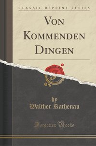 Von Kommenden Dingen (Classic Reprint)