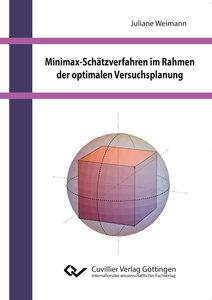 Minimax-Schätzverfahren im Rahmen der optimalen Versuchsplanung