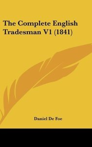 The Complete English Tradesman V1 (1841)