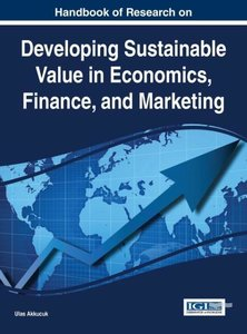 Handbook of Research on Developing Sustainable Value in Economic