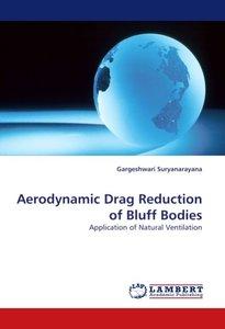 Aerodynamic Drag Reduction of Bluff Bodies