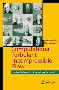 Computational Turbulent Incompressible Flow