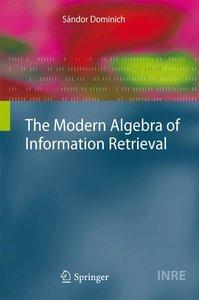The Modern Algebra of Information Retrieval