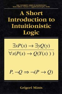 A Short Introduction to Intuitionistic Logic