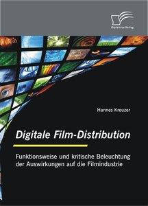 Digitale Film-Distribution: Funktionsweise und kritische Beleuch