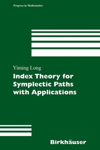Index Theory for Symplectic Paths with Applications