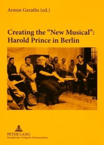 Creating the 'New Musical': Harold Prince in Berlin