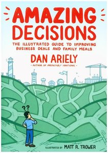 Amazing Decisions: The Illustrated Guide to Improving Business D