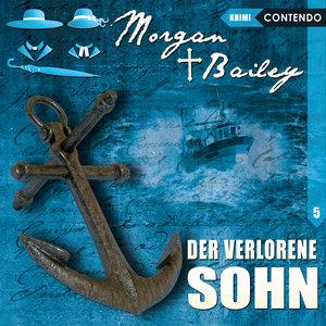 Morgan & Bailey 05: Der verlorene Sohn