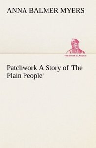 Patchwork A Story of 'The Plain People'