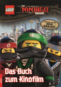 The LEGO® NINJAGO® MOVIE(TM) Das Buch zum Kinofilm