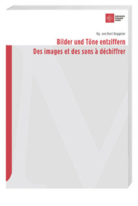 Bilder und Töne entziffern/Des images et des sons à déchiffrer