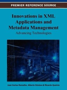 Innovations in XML Applications and Metadata Management: Advanci
