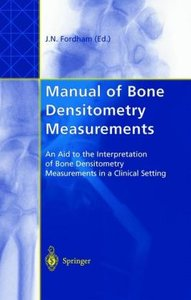 Manual of Bone Densitometry Measurements