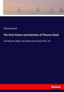 The Early Poems and Sketches of Thomas Hood