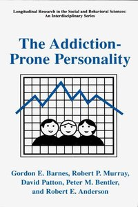The Addiction-Prone Personality