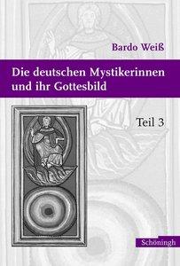 Die deutschen Mystikerinnen und ihr Gottesbild