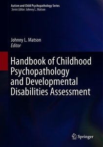 Handbook of Childhood Psychopathology and Developmental Disabili