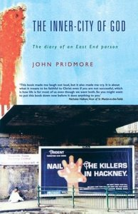 The Inner-City of God: The Diary of an East End Parson