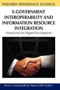 E-Government Interoperability and Information Resource Integrati