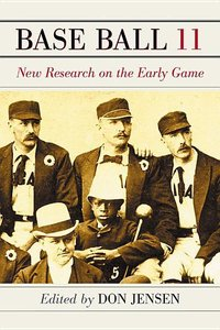 Base Ball 11: New Research on the Early Game