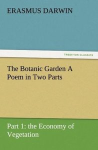 The Botanic Garden A Poem in Two Parts. Part 1: the Economy of V