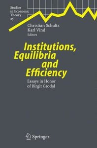 Institutions, Equilibria and Efficiency