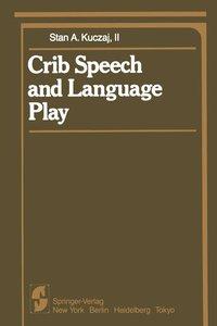 Crib Speech and Language Play