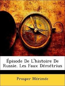 Épisode De L'histoire De Russie. Les Faux Démétrius