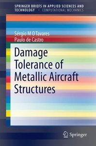 Damage Tolerance of Metallic Aircraft Structures