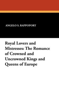 Royal Lovers and Mistresses