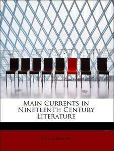 Main Currents in Nineteenth Century Literature