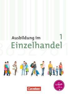 Ausbildung im Einzelhandel 1. Ausbildungsjahr. Neubearbeitung. A