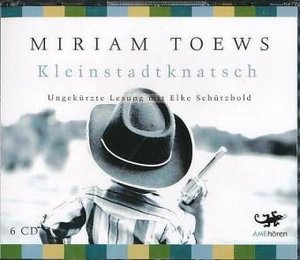 Kleinstadtknatsch von Miriam Toews