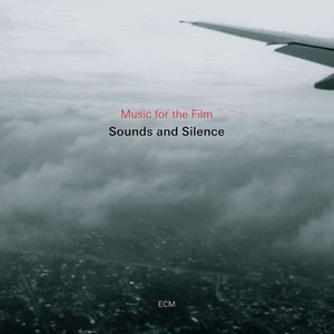 Sounds And Silence.Music For The Film