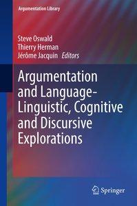 Argumentation and Language - Linguistic, Cognitive and Discursiv