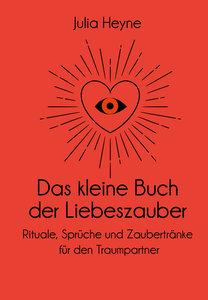 Das kleine Buch der Liebeszauber