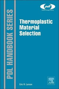 Thermoplastic Material Selection: A Practical Guide