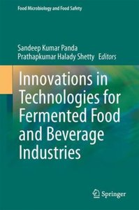 Innovations in Technologies for Fermented Food and Beverage Indu