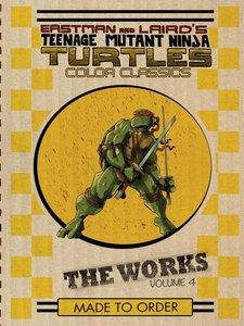 Teenage Mutant Ninja Turtles: the Works Volume 4