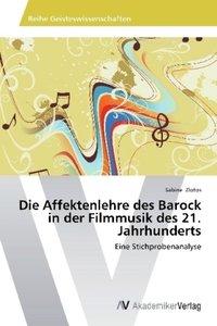 Die Affektenlehre des Barock in der Filmmusik des 21. Jahrhunder